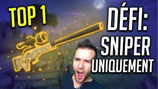 🥇DÉFI ► TOP1 QU'AU SNIPER, DES KILLS DE FOU! Fortnite Battle Royale (gameplay fr)
