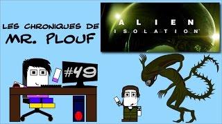chroniques de mr plouf 49 alien isolation