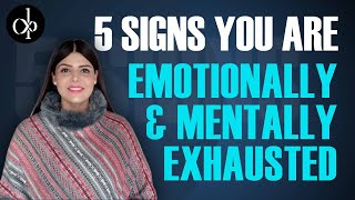 5 Signs You Are Emotionally & Mentally Exhausted