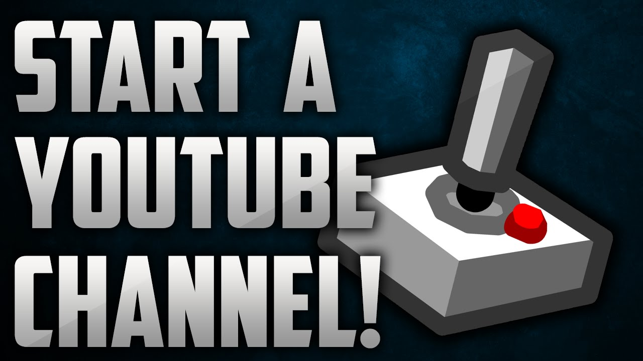 how to open a youtube channel and earn money how to start a gaming channel for free how to start a 3631