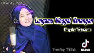 Lungamu Ninggal Kenangan Golek Liyane Voc Dewi Ayunda Versi Koplo MP3