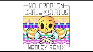 Chase & Status ft. Takura - No Problem (DJ Medley Remix)