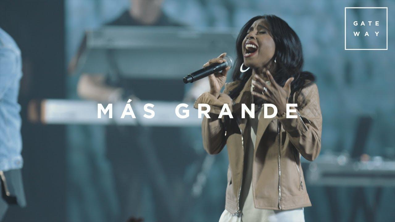 Más Grande Con Lilly Goodman En Vivo Gateway Worship Español Youtube