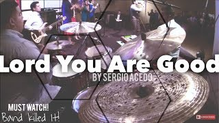 Lord You Are Good - Israel Houghton