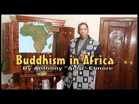 Buddhism in Africa  The Ancient Connections: By Anthony Amp Elmore
