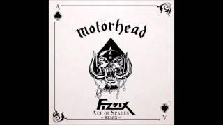 Motorhead - Ace of Spades [FIZZIX TRIBUTE REMIX] HQ (FREE DOWNLOAD)