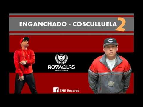ENGANCHADO - COSCULLUELA (parte 2)