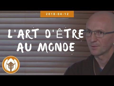 L'art d'être au monde- Frère Pháp Khí  2018 04 12