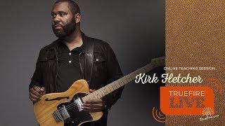 TrueFire Live: Kirk Fletcher - TrueHeart Blues: Rhythm - Guitar Lessons
