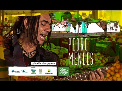 Pedro Mendes - For A Hungry Man