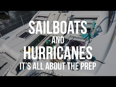 Sailboats & Hurricanes - It's All About the Prep! (Sailing Curiosity)