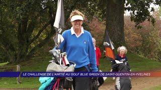 Yvelines | Le golf de Saint-Quentin-en-Yvelines accueillait la 3e édition du Challenge de l'amitié
