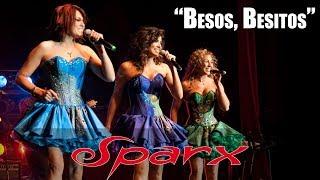 """Sparx - """"Besos, Besitos"""""""