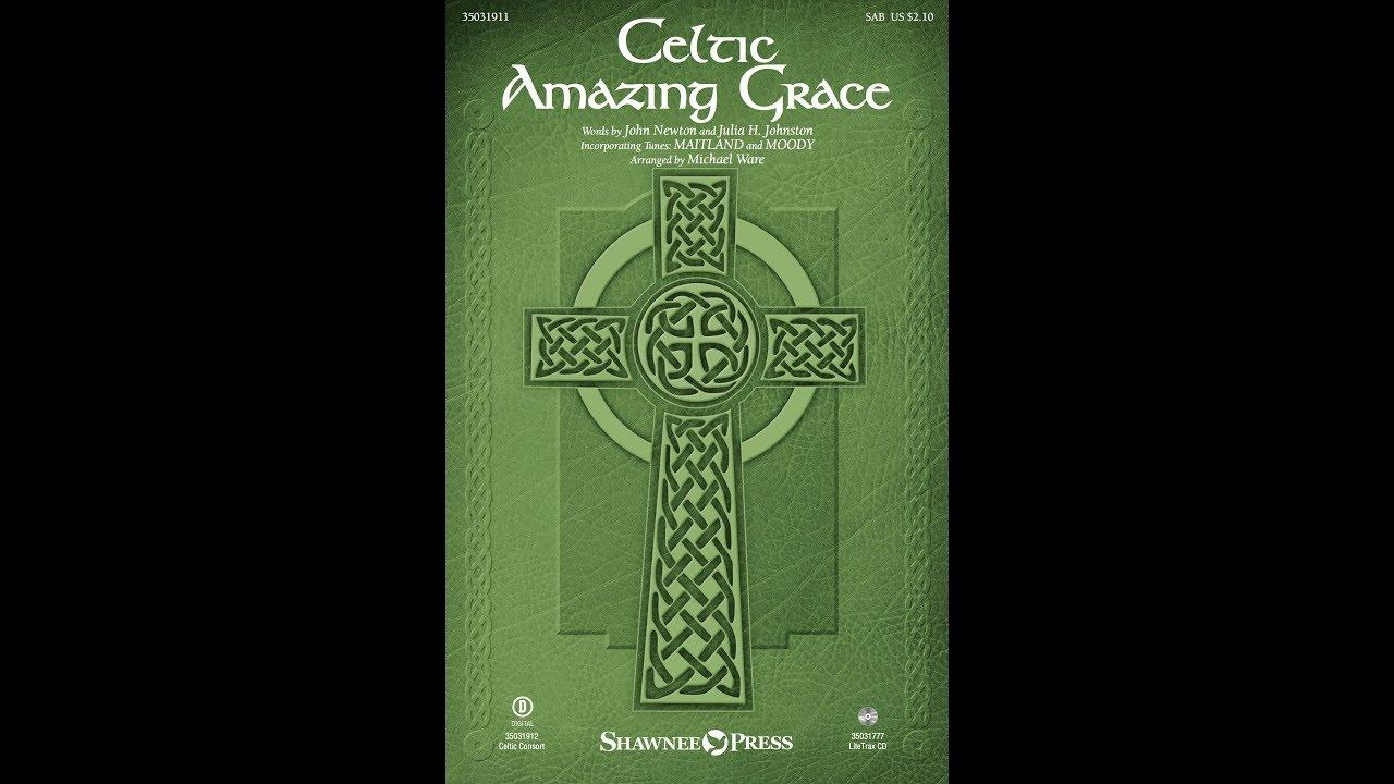 Celtic Amazing Grace Sab Arr Michael Ware Youtube