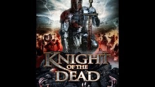 knight of the dead official trailer (2013)