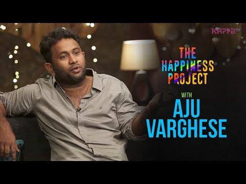 Aju Vargheese - The Happiness Project - KappaTV