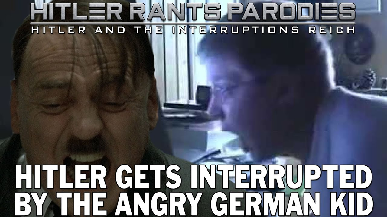 Hitler gets interrupted by the Angry German Kid