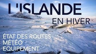 L'ISLANDE EN HIVER - Routes, météo et équipement