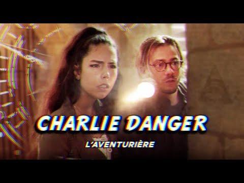 CHARLIE DANGER, L'AVENTURIÈRE