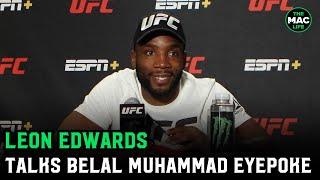 Leon Edwards reacts to Belal Muhammad eyepoke; calls for title shot with Kamaru Usman