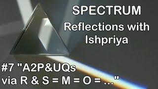 Ishpriya SPECTRUM: #7 'A2PUQsviaR+S=M=O='