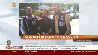 İşte Adnan Oktar'a yapılan operasyondan ilk görüntüler