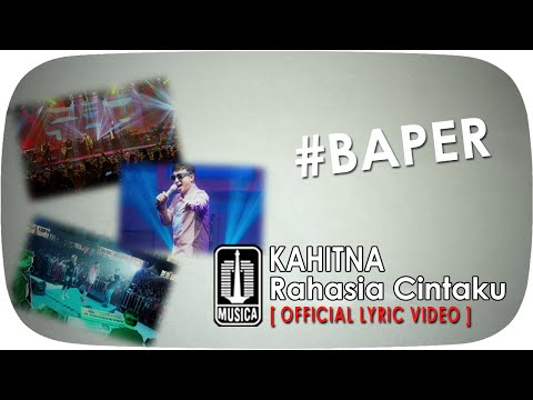 KAHITNA - Rahasia Cintaku #Baper [Official Lyric Video]