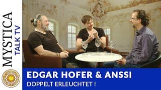 Edgar Hofer & Anssi - Doppelt erleuchtet! (MYSTICA.TV)