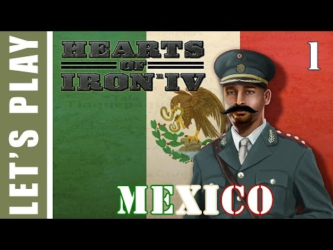 Hearts of Iron IV Let's Play Mexico 1