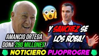 AMANCIO ORTEGA DONA 280 MILLONES y PEDRO SÁNCHEZ se LOS ROBA! PSOE Y PP ESTABAN en el AJO con ETA! 😱