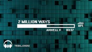 C-MoS - 2 Million Ways (Axwell Remix)