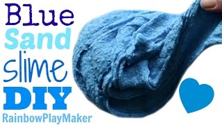 DIY BLUE SAND SLIME RECIPE!! AWESOME TEXTURE! FUN & EASY Tutorial Video