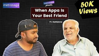 When Appa Is Your Best Friend Ft. Dattanna | Sarvajanikarige Suvarnavakasha | MetroSaga