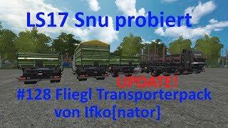 LS17 | Snu probiert | #128 UPDATE Fliegl Transportpack von Ifko[nator]