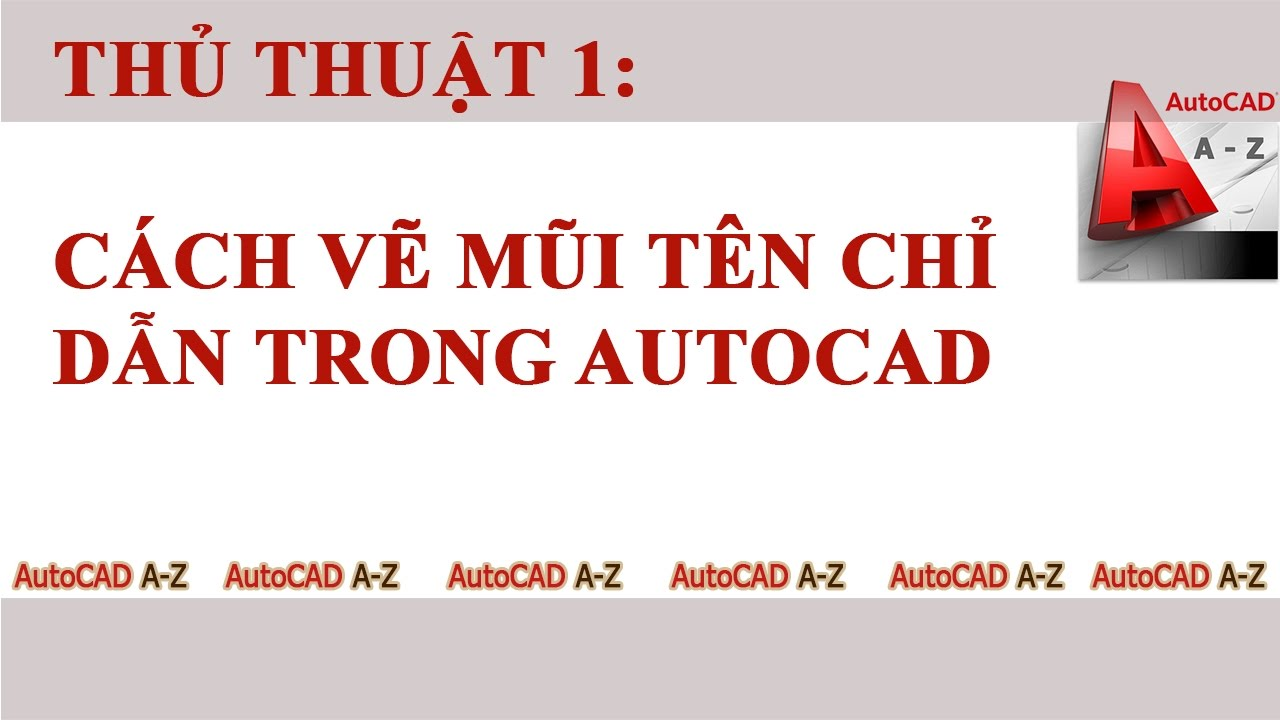 AutoCAD Tips – Lệnh vẽ mũi tên trong cad  (Arrow Drawing Instructions)