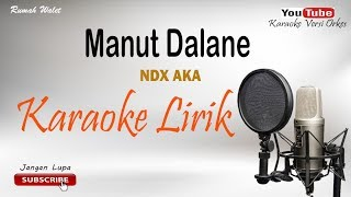 Manut Dalane lirik hak ee - Cover By Karaoke Versi Orkes.mp3