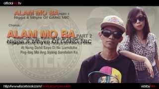 Alam Mo Ba Part 2 - Nigga & Mhyre Of GANG MIC