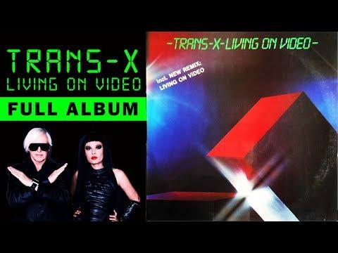 TRANS-X - LIVING ON VIDEO (FULL ALBUM + Extra Tracks) '83