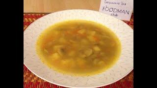 Грибной суп из шампиньонов: рецепт от Foodman.club