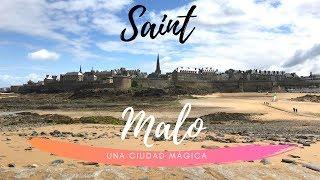 Una Ciudad Mágica Para Visitar En Francia - Saint Malo