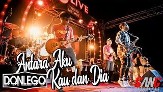 #LIVE DON LEGO - ANTARA AKU KAU DAN DIA    JLIVE ROAD INDONESIA 2019 PAMANUKAN SUBANG
