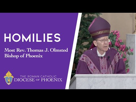 Bishop Olmsted's Homily for Dec. 22, 2019 - Fourth Sunday of Advent