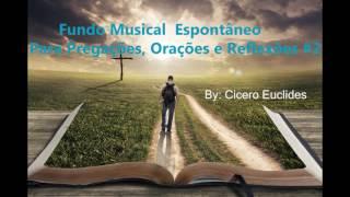 Fundo Musical  - Espontâneo - Para Pregações, Orações E  Reflexões  #2