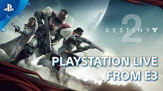 Destiny 2 - PS4 Gameplay Interview   E3 2017