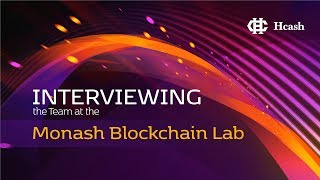 HCASH at the Monash Blockchain Lab - We Meet the Team and Talk About the Research Behind HCASH