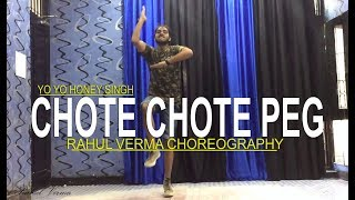 Chote Chote Peg Yo Yo Honey Singh Song  Rahul Verma  Choreography