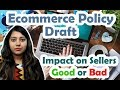 E commerce Policy Draft 2018: Impact of Ecommerce Draft Policy