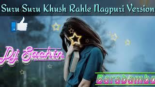 Suru Suru khush rahle Nagpuri version || Fully Garda Dance Remix || Dj Sachin Barabambo ||