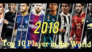 Top 10 Football Player of all over the World||FIFA 2018||Football Worldcup||football 2018