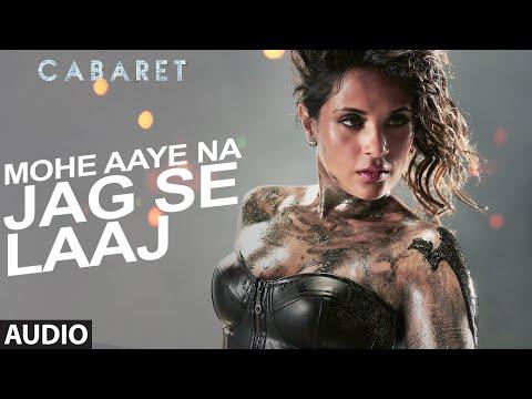 Mohe Aaye Na Jag Se Laaj Full Song | CABARET | Richa Chadda, Gulshan Devaiah | Neeti Mohan T-Series